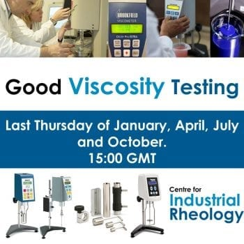 Good Viscosity Testing - Last Thursday of January, April, July and October, 15:00 GMT