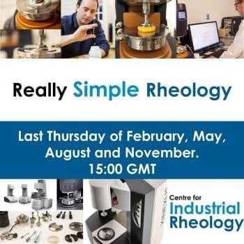 Really Simple Rheology Webinar - Last Thursday of February, May, August and November at 15:00 GMT